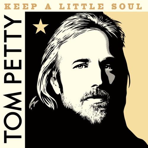 Keep a Little Soul (Outtake, 1982) by Tom Petty