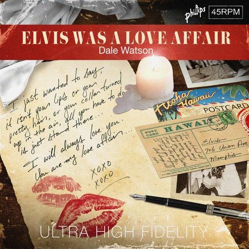 Elvis Was a Love Affair by Dale Watson