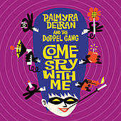 Come Spy with Me by Palmyra Delran And The Doppel Gang