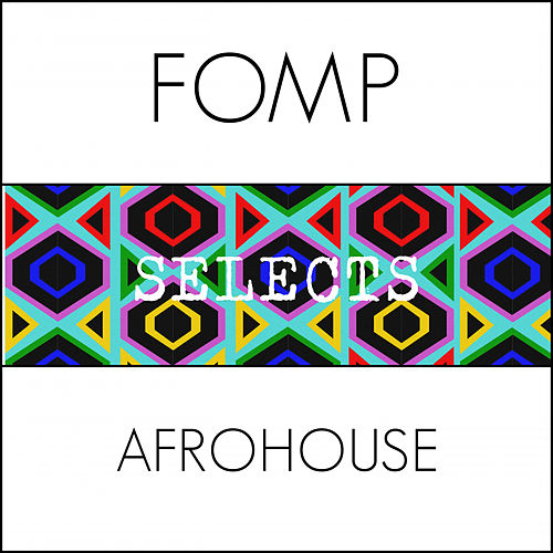 FOMP Selects Afro House - EP de Various Artists
