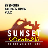 Sunset Criminals, Vol. 2 (25 Smooth Laidback Tunes) - EP by Various Artists