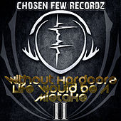 Without Hardcore Life Would Be A Mistake, Pt. 2 - EP by Various Artists