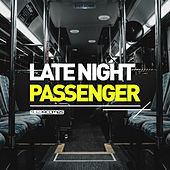 Late Night Passenger - EP by Various Artists