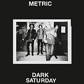 Dark Saturday von Metric