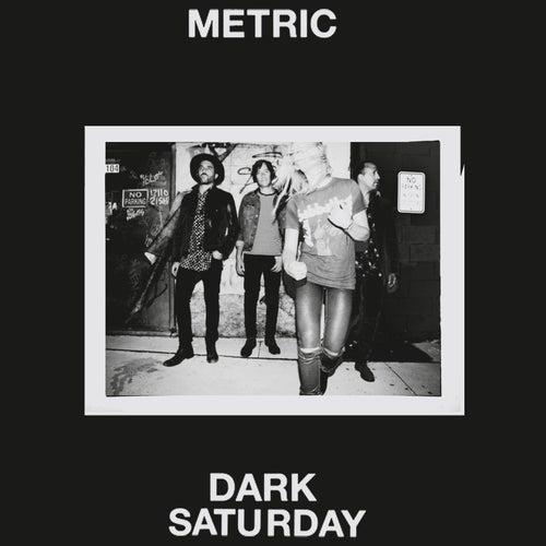 Dark Saturday by Metric