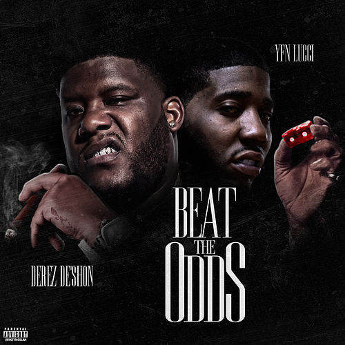 Beat The Odds (feat. YFN Lucci) by Derez De'Shon
