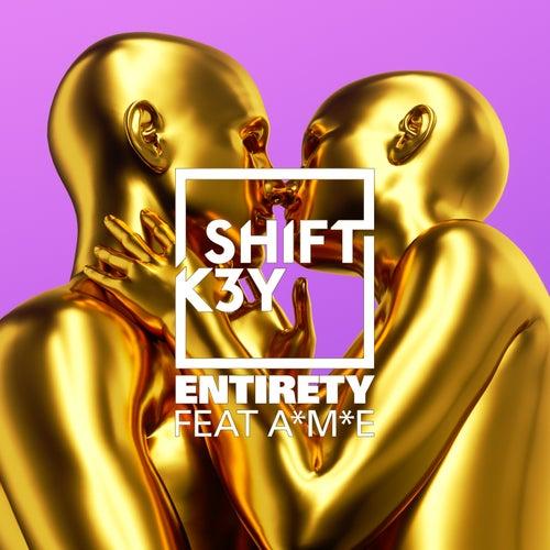 Entirety von Shift K3y