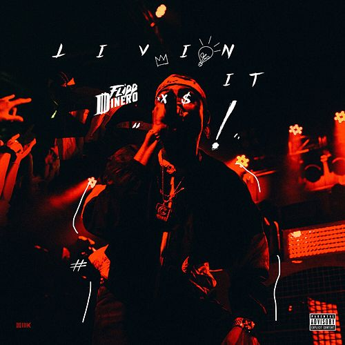 Livin' It by Flipp Dinero