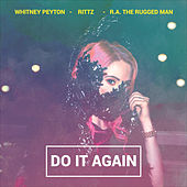 Do It Again (feat. R.A. the Rugged Man & Rittz) de Whitney Peyton