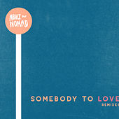 Somebody to Love (Remixes) by Abhi The Nomad