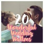 20 Wonderful Wedding Waltzes von Various Artists