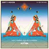 Visions (featuring Chloe Chaidez of Kitten) by The Dirty Heads