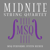 MSQ Performs Justin Bieber by Midnite String Quartet