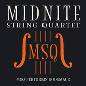 MSQ Performs Godsmack de Midnite String Quartet