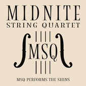 MSQ Performs The Shins de Midnite String Quartet