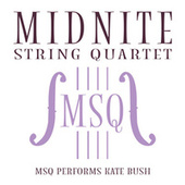 MSQ Performs Kate Bush von Midnite String Quartet