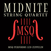 MSQ Performs Led Zeppelin by Midnite String Quartet
