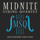 MSQ Performs Pink Floyd by Midnite String Quartet