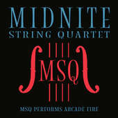 MSQ Performs Arcade Fire by Midnite String Quartet