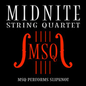MSQ Performs Slipknot de Midnite String Quartet