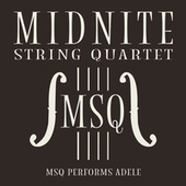 MSQ Performs ADELE by Midnite String Quartet