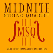 MSQ Performs Alice in Chains by Midnite String Quartet