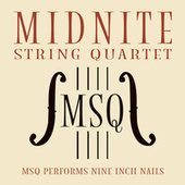 MSQ Performs Nine Inch Nails by Midnite String Quartet