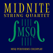 MSQ Performs Coldplay von Midnite String Quartet