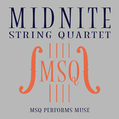 MSQ Performs Muse by Midnite String Quartet