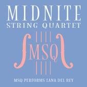 MSQ Performs Lana Del Rey de Midnite String Quartet