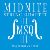 MSQ Performs Drake de Midnite String Quartet