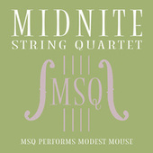MSQ Performs Modest Mouse by Midnite String Quartet