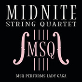 MSQ Performs Lady GaGa by Midnite String Quartet