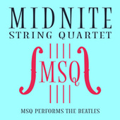 MSQ Performs The Beatles by Midnite String Quartet