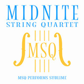 MSQ Performs Sublime by Midnite String Quartet