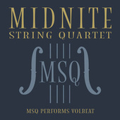 MSQ Performs Volbeat by Midnite String Quartet