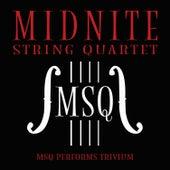 MSQ Performs Trivium de Midnite String Quartet