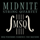 MSQ Performs Florence + the Machine by Midnite String Quartet