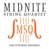 MSQ Performs Paramore by Midnite String Quartet