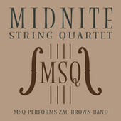 MSQ Performs Zac Brown Band by Midnite String Quartet