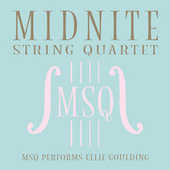 MSQ Performs Ellie Goulding de Midnite String Quartet