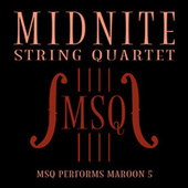 MSQ Performs Maroon 5 by Midnite String Quartet
