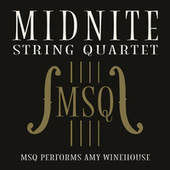 MSQ Performs Amy Winehouse by Midnite String Quartet