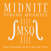 MSQ Performs Death Cab For Cutie by Midnite String Quartet