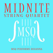 MSQ Performs Rihanna von Midnite String Quartet