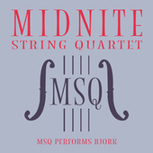 MSQ Performs Björk de Midnite String Quartet