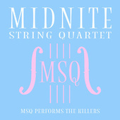 MSQ Performs The Killers by Midnite String Quartet