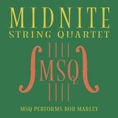 MSQ Performs Bob Marley de Midnite String Quartet