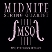 MSQ Performs Beyoncé von Midnite String Quartet