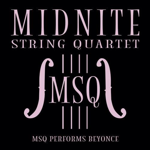 MSQ Performs Beyoncé de Midnite String Quartet
